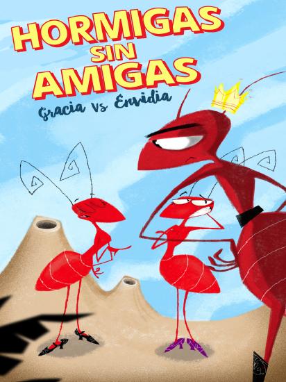 Hormigas sin Amigas - Gracia vs Envidia