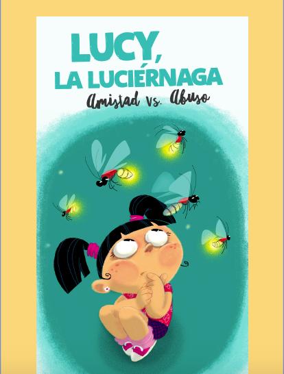 Lucy la luciérnaga - Amistad vs Abuso